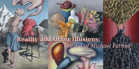Reality and Other Illusions: The Art of Michael Farmer tickets