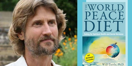 """Healing Our World: A Deeper Look at Food,"" with Will Tuttle, Ph.D."