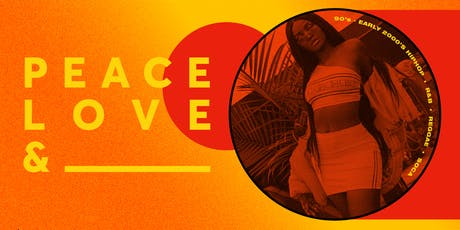 Peace, Love & ____ | A 90s Outdoor Function tickets