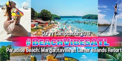 Curvy Campcation Year 2  #BeachVibesATL