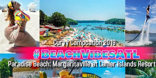 Curvy Campcation Year 2  #BeachVibesATL