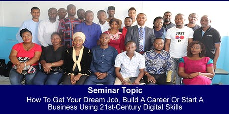 HOW TO GET YOUR DREAM JOB, BUILD A CAREER USING DIGITAL SKILLS tickets