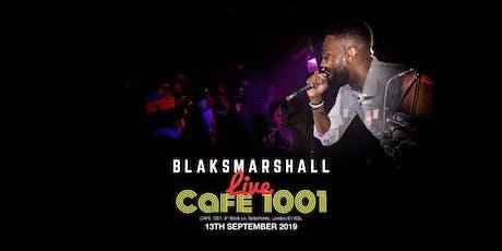 Blaks Marshall Live @ Cafe 1001 tickets