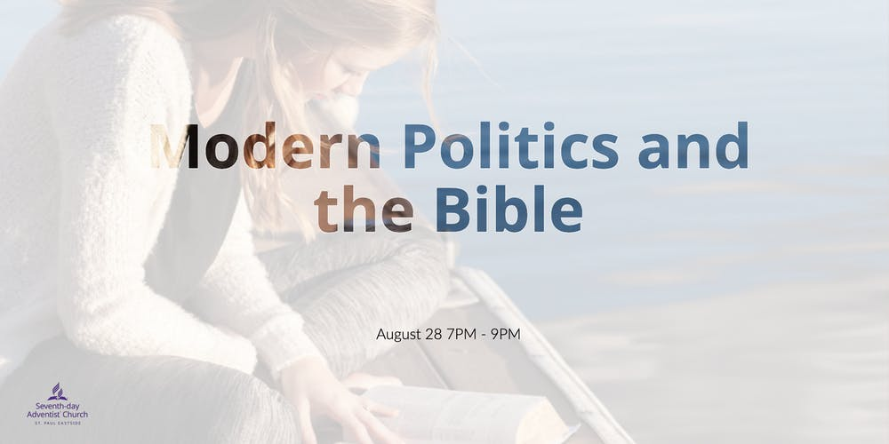 Modern Politics and the Bible Tickets, Wed, Aug 28, 2019 at 7:00 PM