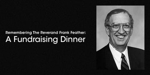 Remembering The Rev. Frank Feather: A Fundraising Dinner