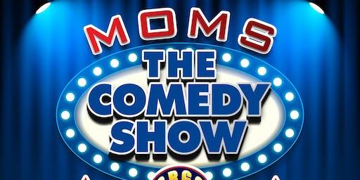 MOMS: The Comedy Show