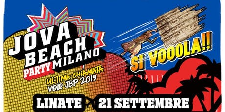 JOVA BEACH PARTY 2019 - Aeroporto Linate Milano  biglietti