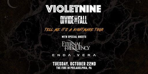 Violet Nine, Divide The Fall, Eternal Frequency at The Fire
