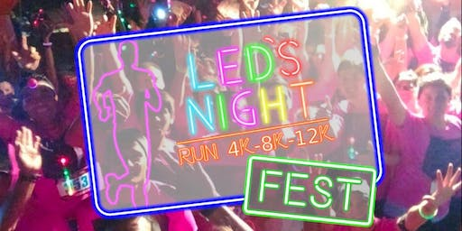 "Led´s Night ""Fest"" 12k, 8k y 4k"