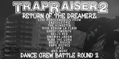 TrapRaiser 2 Return of the #Dreamerz