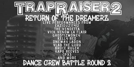 TrapRaiser 2 Return of the #Dreamerz tickets