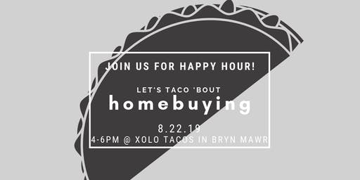 Let's Taco 'Bout Homebuying Happy Hour!