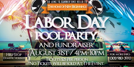 "The Home of New Beginnings Labor Day ""Pool Party"" and Fundraiser (Help STOP Domestic Violence) tickets"