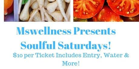 Mswellness Presents Soul Saturdays tickets