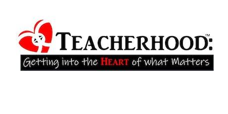 Teacherhood: Getting into the HEART of what Matters tickets