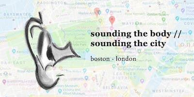 Sounding the Body / Sounding the City - BOSTON