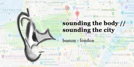 Sounding the Body - Sounding the City - LONDON tickets