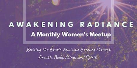 Awakening Radiance Monthly Women's Meetup tickets