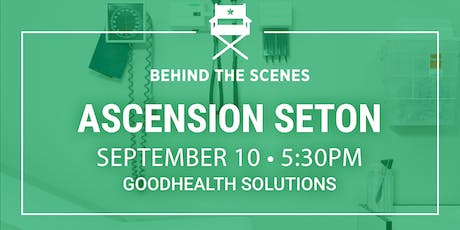 Behind the Scenes: Ascension Seton - GoodHealth Solutions tickets