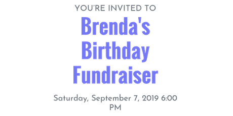 Brenda's Birthday Fundraiser tickets