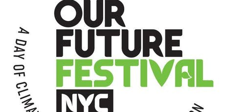 OUR FUTURE NYC FESTIVAL! CLIMATE REALITY NYC AUGUST CHAPTER MEETING tickets