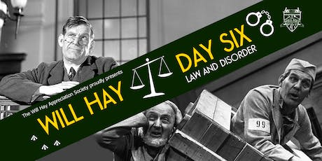 Will Hay Day 6 - Law and Disorder tickets