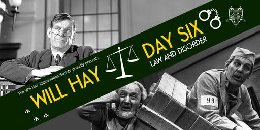 Will Hay Day 6 - Law and Disorder
