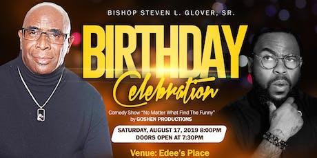 BISHOP GLOVER'S BIRTHDAY CELEBRATION tickets