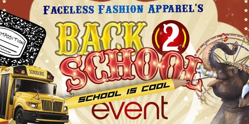 "Faceless Fashion Apparel 2nd Annual ""School is Cool"" Back to School Event"
