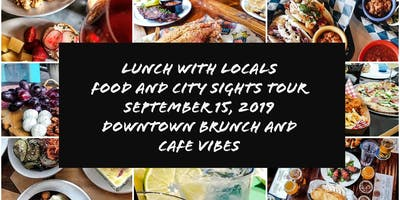 Lunch with Locals explores Downtown for Sunday Brunch and Cafe Vibes