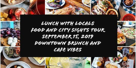 Lunch with Locals explores Downtown for Sunday Brunch and Cafe Vibes tickets