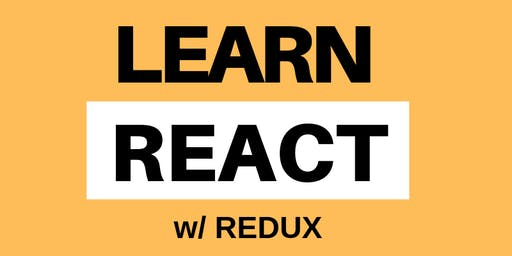 6 Week React with Redux Course (6 sessions, every Sunday 1PM-4PM, Aug. 25 start)
