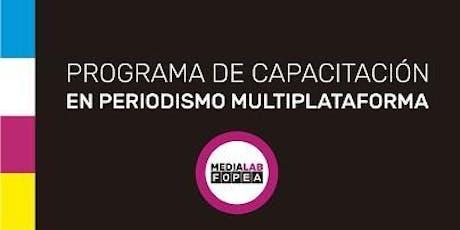 2º Ed. 2019 - PROGRAMA DE CAPACITACIÓN EN PERIODISMO MULTIPLATAFORMA - CABA entradas
