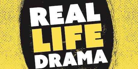 REAL LIFE DRAMA tickets