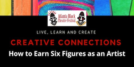 Atlanta Black Theatre Festival- CreativeCon: Earn 6 Figures as an Artist tickets