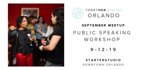 Together Digital Orlando September Members Only Meetup: Public Speaking Workshop tickets