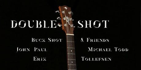 Doubleshot: Buckshot And Friends/ John Paul Michael Todd and Erik Tollefsen tickets