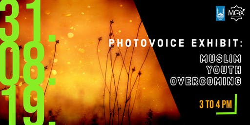 Photovoice Exhibit: Muslim Youth Overcoming