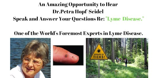 "Join Dr. Petra Hopf-Seidel for an interesting ""Lyme Presentation / Q & A"