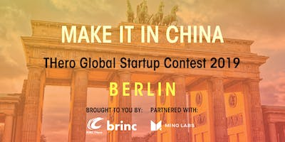 MAKE IT IN CHINA THero Global Startup Contest 2019 - BERLIN - SEMI-FINALS