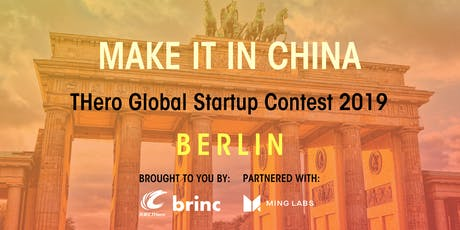 MAKE IT IN CHINA THero Global Startup Contest 2019 - BERLIN - SEMI-FINALS tickets