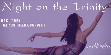 Night on the Trinity - Ballet North Texas tickets