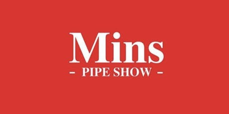 Mins Pipe Show tickets