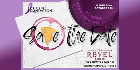 The Hero Foundation 5th Annual Wine & Cheese Spectacular tickets