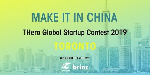 MAKE IT IN CHINA THero Global Startup Contest 2019 - TORONTO - SEMI-FINALS