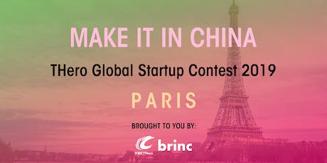MAKE IT IN CHINA THero Global Startup Contest 2019 - PARIS - SEMI-FINALS tickets