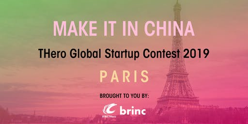 MAKE IT IN CHINA THero Global Startup Contest 2019 - PARIS - SEMI-FINALS