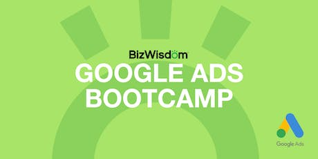 Google Ads Bootcamp by BizWisdom tickets