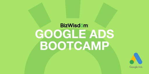 Google Ads Bootcamp by BizWisdom