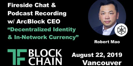 TF Block YVR | Decentralized Identity & In-Network Currency| Ep 6 | 8/22/19 tickets